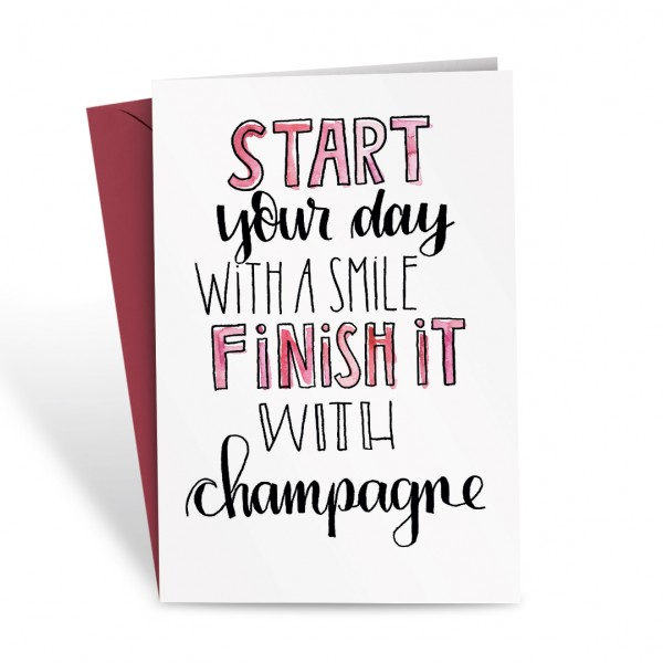 Grußkarte - Start your day with a smile and finish it with Champagne